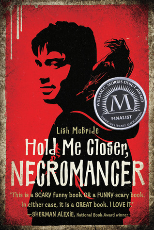 Book Review: Hold Me Closer, Necromancer by Lish McBride