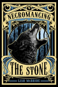 Book Cover for Necromancing the Stone by Lish McBride