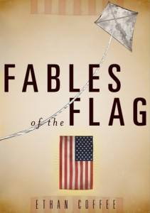 Book cover for Fables of the Flag by Ethan Coffee