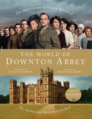 Book Review: The World of Downton Abbey by Jessica Fellowes