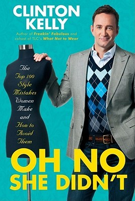 Book Review: Oh No She Didn't by Clinton Kelly