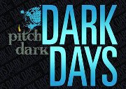 Pitch Dark Dark Days Tour