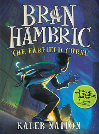 Book Review: Bran Hambric: The Farfield Curse by Kaleb Nation