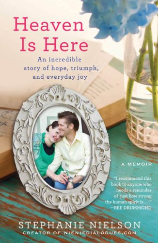 Book Review: Heaven is Here by Stephanie Nielson