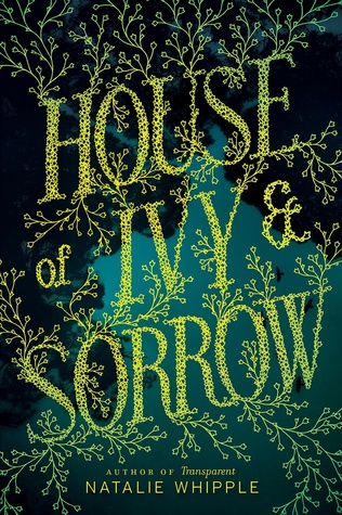 Book Review: House of Ivy & Sorrow by Natalie Whipple