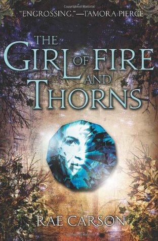 Book Review: The Girl of Fire and Thorns by Rae Carson