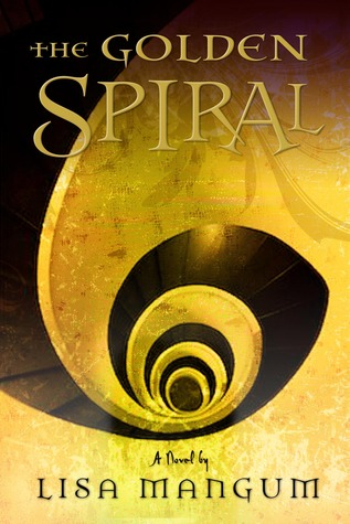 Book Review: The Golden Spiral by Lisa Mangum