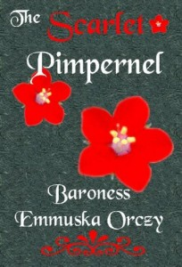 The Scarlet Pimpernel (The Scarlet Pimpernel #1) by Emmuska Orczy
