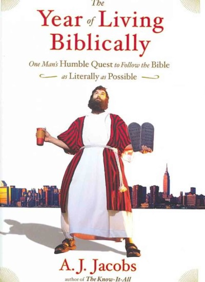 Book Review: The Year of Living Biblically by  A.J. Jacobs