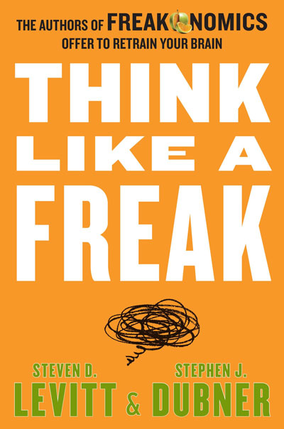 Audiobook Review: Think Like A Freak by Steven D. Levitt and Stephen J. Dubner