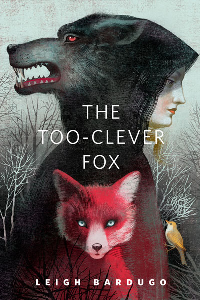 Book Review: The Too-Clever Fox by Leigh Bardugo