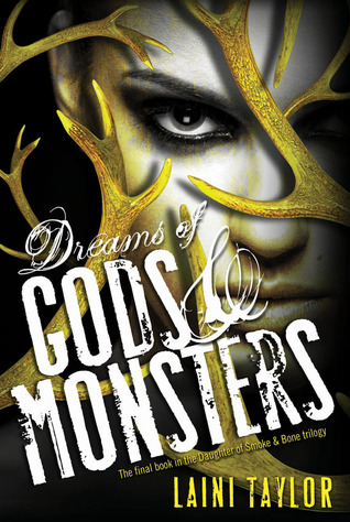 Book Review: Dreams of Gods & Monsters by Laini Taylor