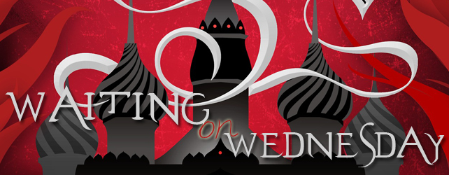 Waiting on Wednesday: Ruin and Rising by Leigh Bardugo