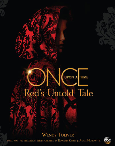 Once Upon a Time: Red's Untold Tale by Wendy Toliver