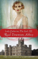 Lady Catherine Earl Real Downton Abbey