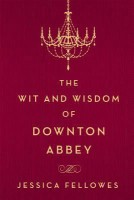 Wit Wisdom Downton Abbey
