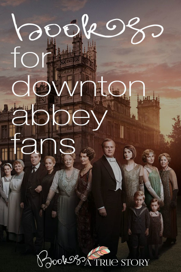 Must-Read Books for Downton Abbey Fans
