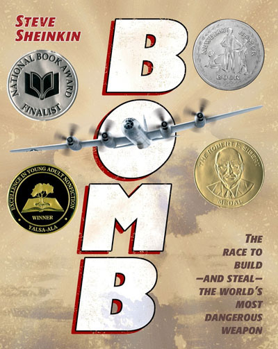 Bomb: The Race to Build—and Steal—the World's Most Dangerous Weapon by Steve Sheinkin