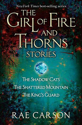 The Girl of Fire and Thorns Stories by Rae Carson