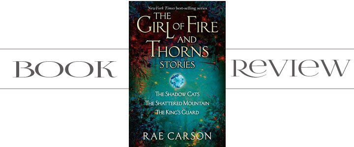 Book Review: The Girl of Fire and Thorns Stories by Rae Carson