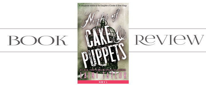 Book Review: Night of Cake & Puppets by Laini Taylor