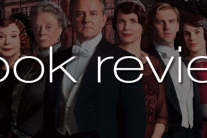 Book-Review-Chronicles-Downton-Abbey-Jessica-Fellowes