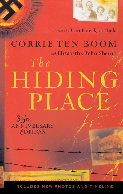 The Hiding Place: The Triumphant True Story of Corrie Ten Boom by Corrie ten Boom